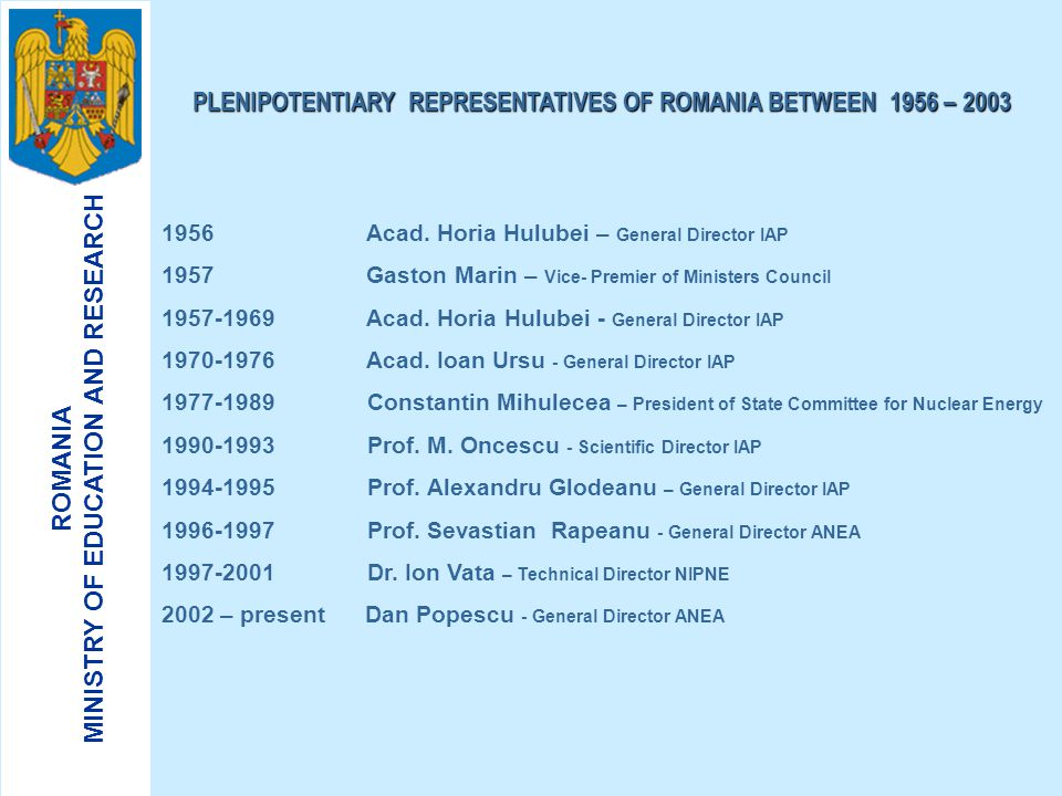 PLENIPOTENTIARY REPRESENTATIVES OF ROMANIA BETWEEN 1956 – 2003