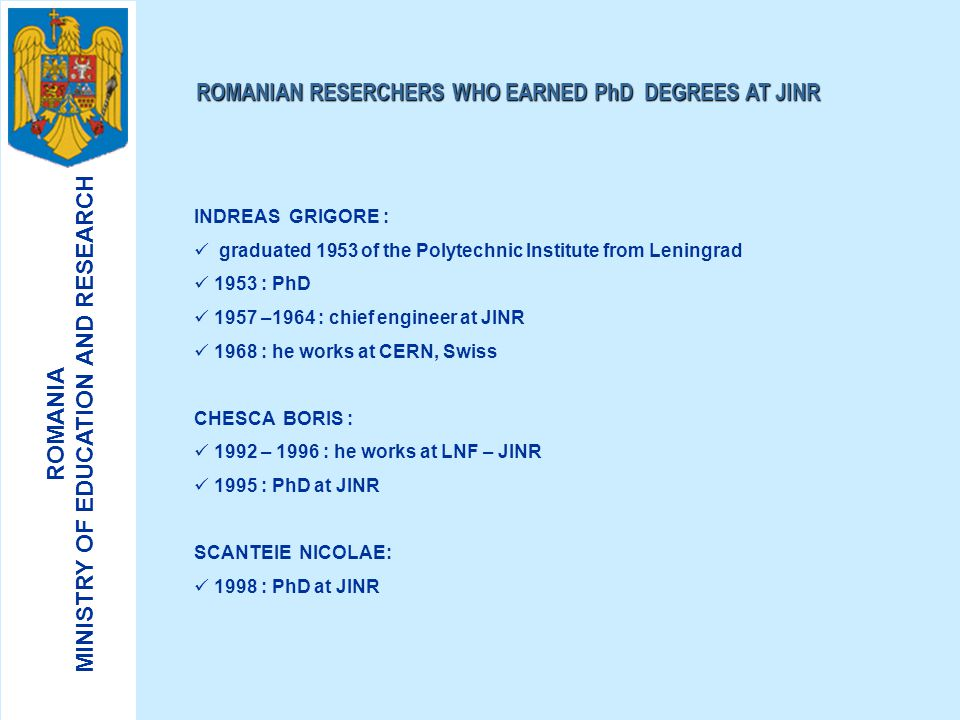 ROMANIAN RESERCHERS WHO EARNED PhD DEGREES AT JINR