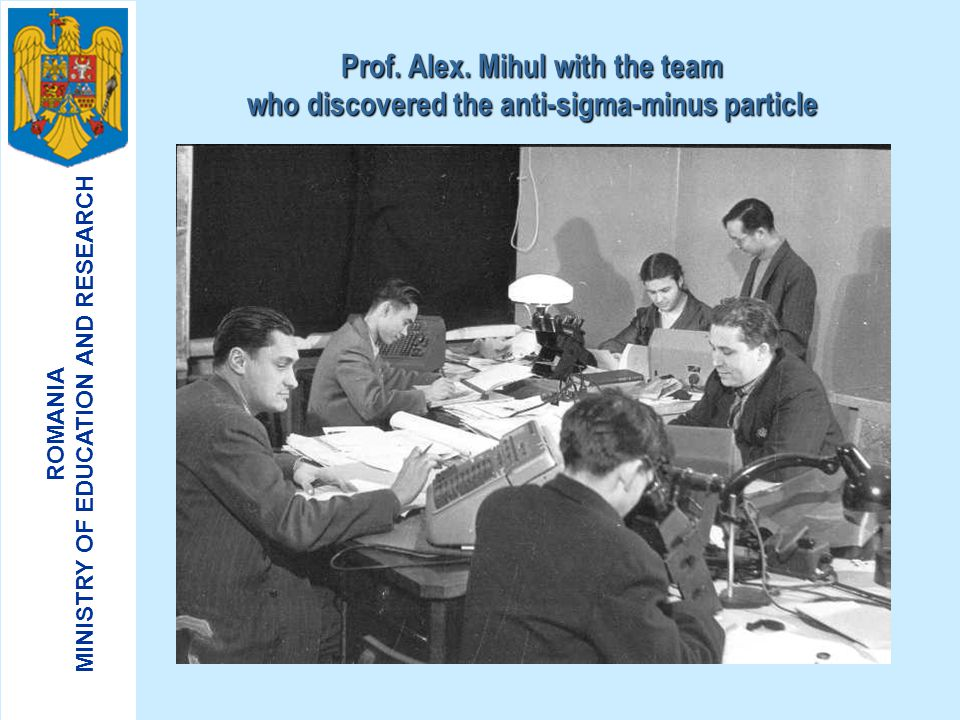 Prof. Alex. Mihul with the team who discovered the anti-sigma-minus particle