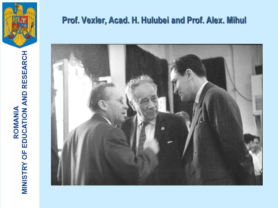 Prof. Vexler, Acad. H. Hulubei and Prof. Alex. Mihul