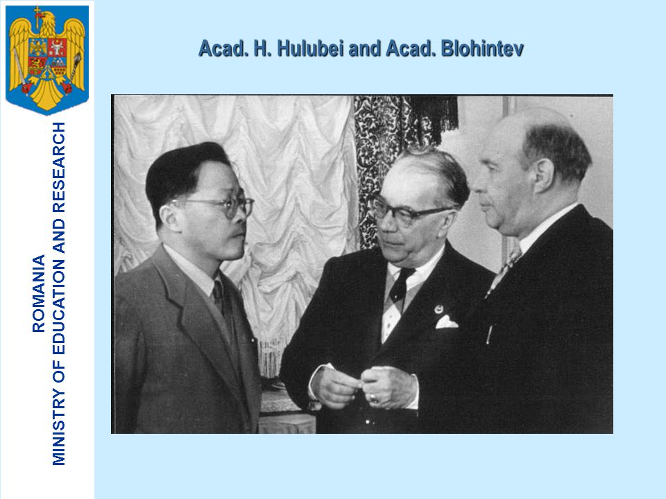 Acad. H. Hulubei and Acad. Blohintev
