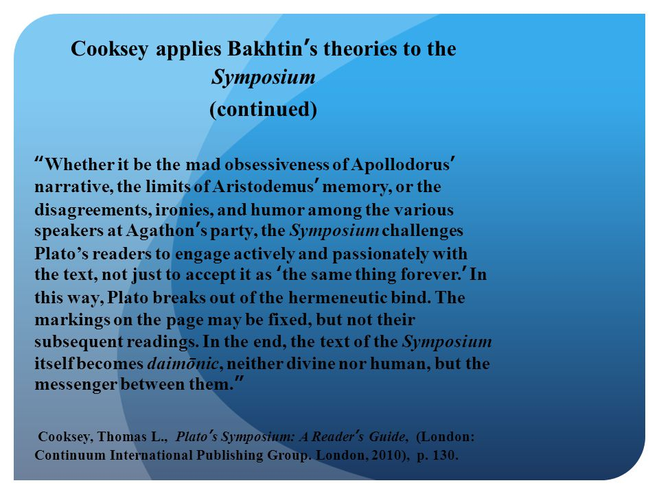 Cooksey applies Bakhtin's theories to the Symposium