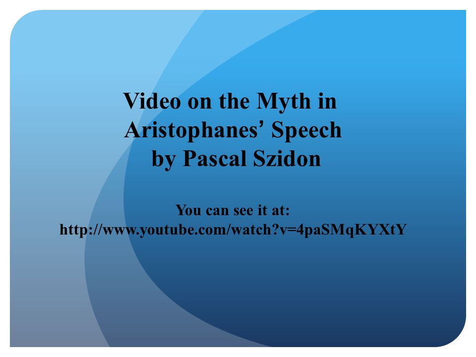 Video on the Myth in Aristophanes' Speech by Pascal Szidon