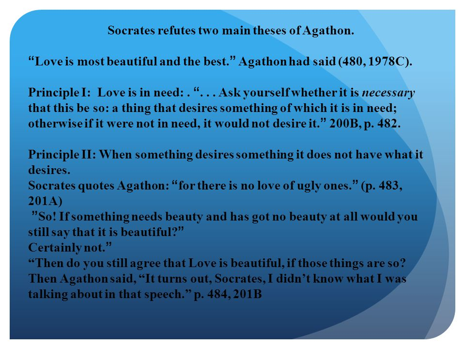 Socrates refutes two main theses of Agathon.