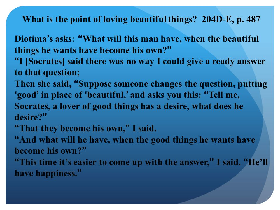 What is the point of loving beautiful things 204D-E, p. 487