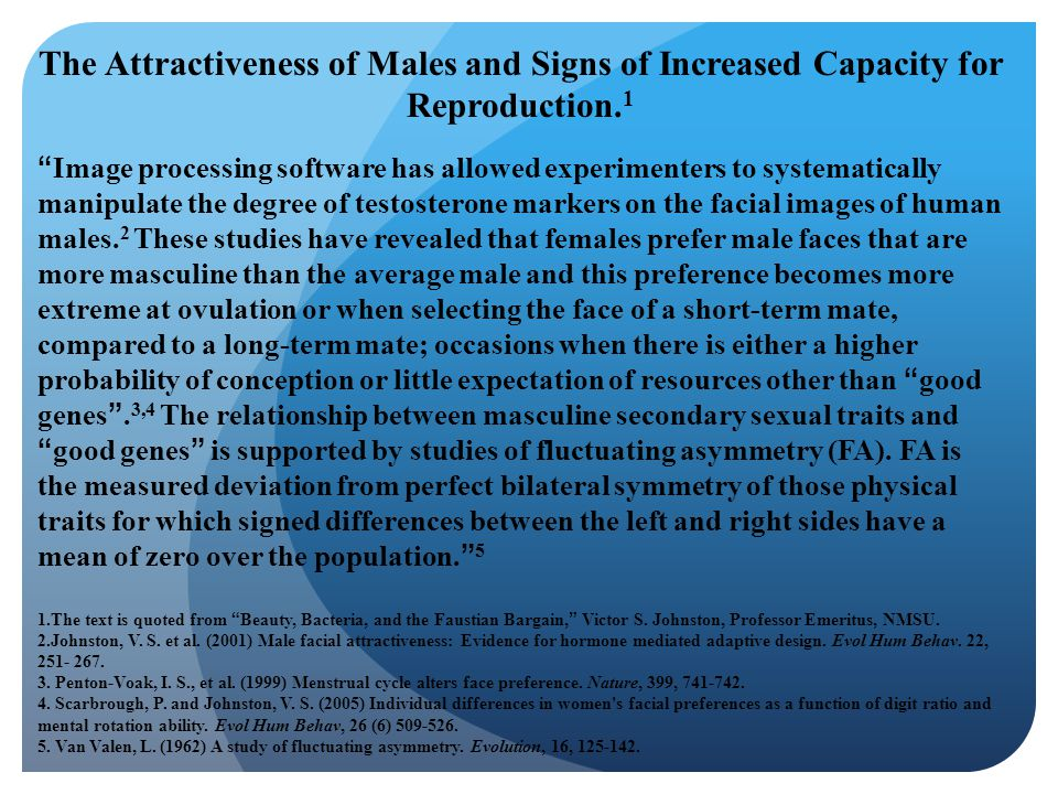 The Attractiveness of Males and Signs of Increased Capacity for Reproduction.1