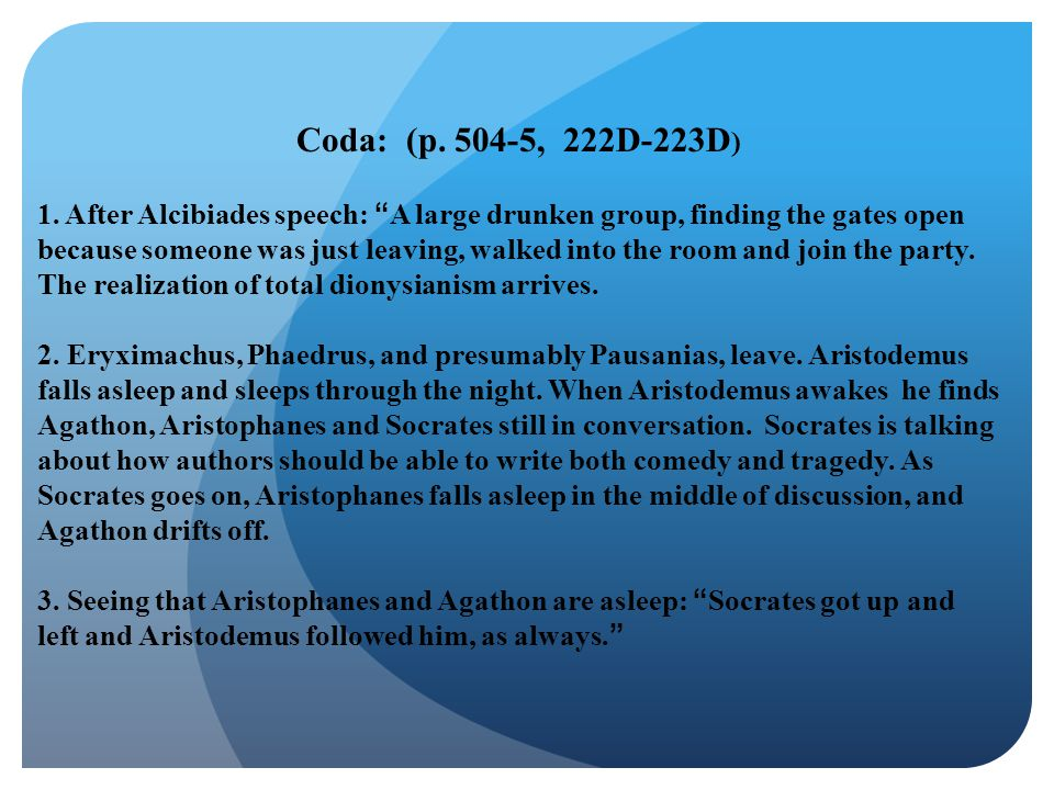 Coda: (p. 504-5, 222D-223D)