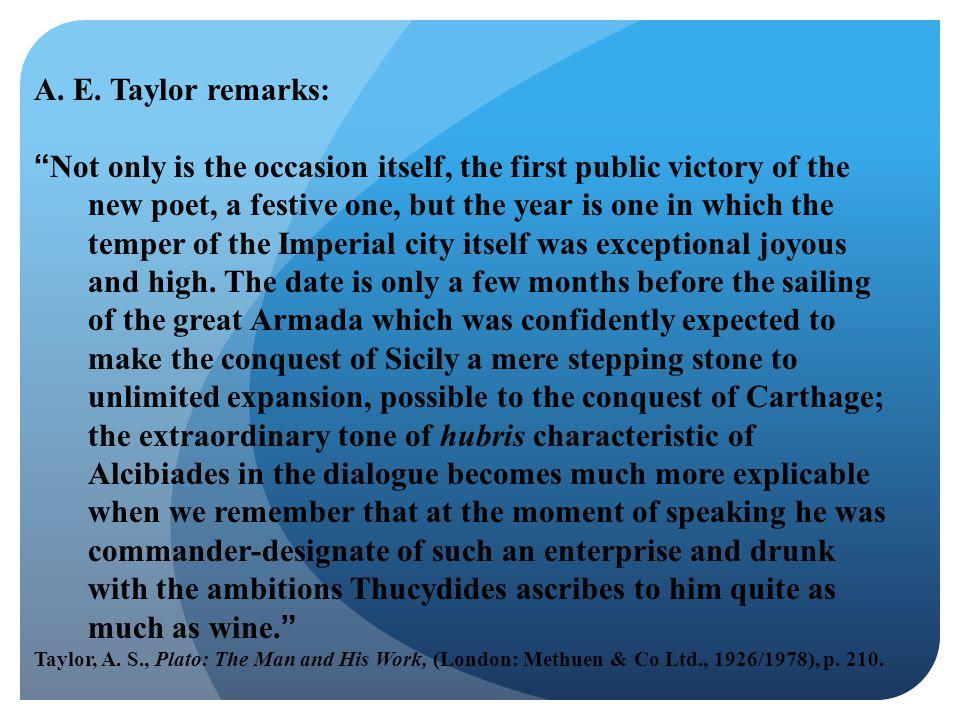A. E. Taylor remarks: