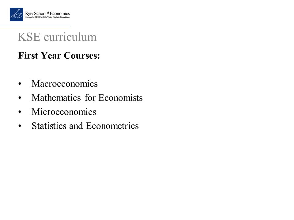 KSE curriculum First Year Courses: Macroeconomics