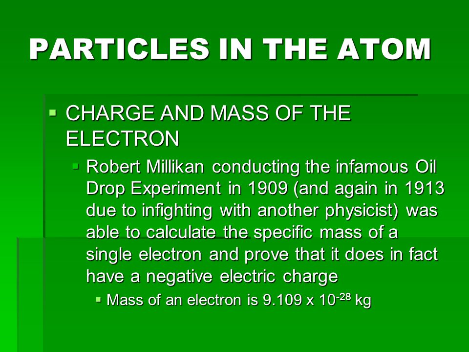 PARTICLES IN THE ATOM CHARGE AND MASS OF THE ELECTRON