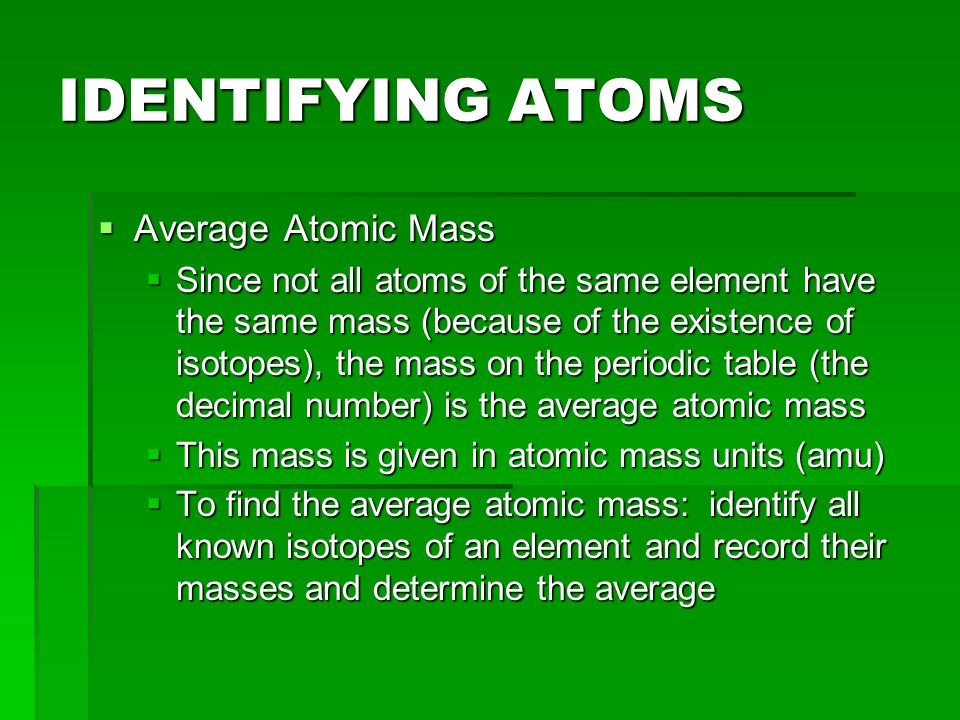 IDENTIFYING ATOMS Average Atomic Mass