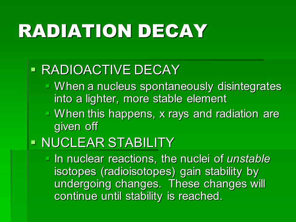 RADIATION DECAY RADIOACTIVE DECAY NUCLEAR STABILITY