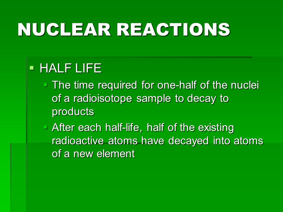 NUCLEAR REACTIONS HALF LIFE