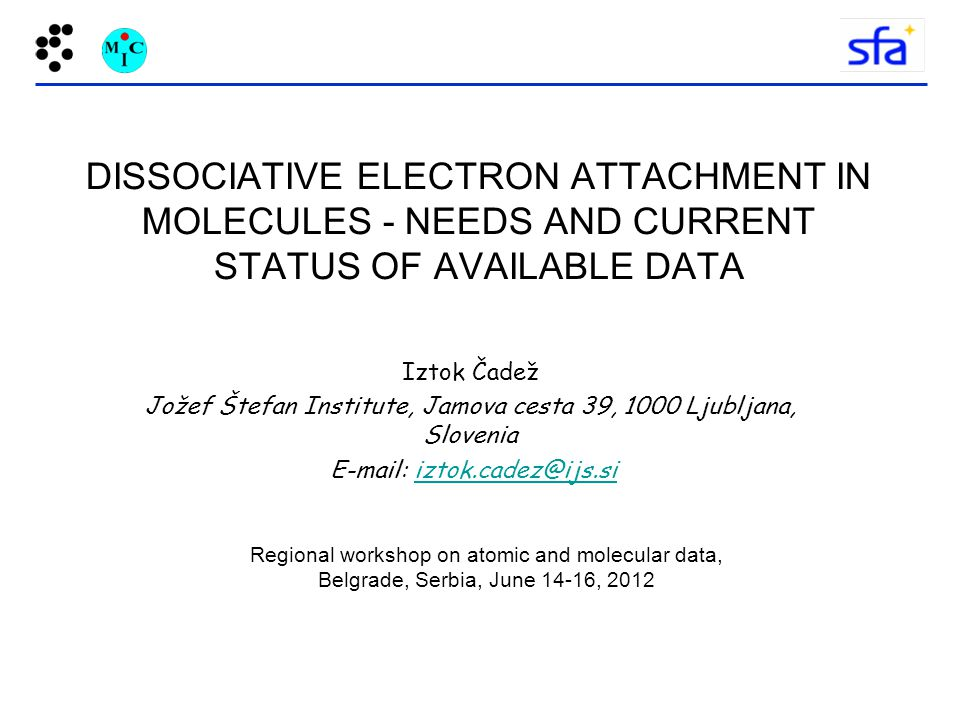 DISSOCIATIVE ELECTRON ATTACHMENT IN MOLECULES - NEEDS AND CURRENT STATUS OF AVAILABLE DATA
