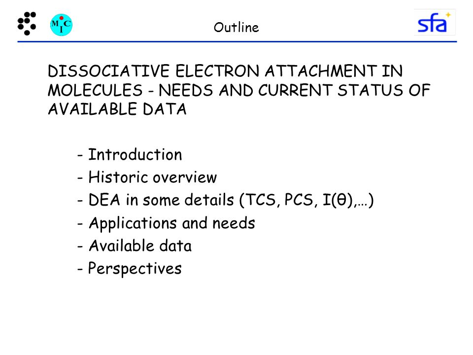- DEA in some details (TCS, PCS, I(θ),…) - Applications and needs