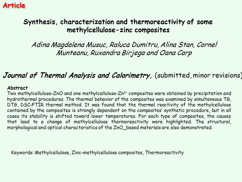 Article Synthesis, characterization and thermoreactivity of some methylcellulose-zinc composites.