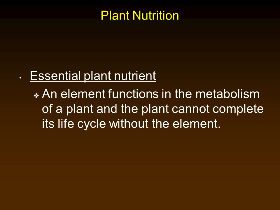 Plant Nutrition Essential plant nutrient.