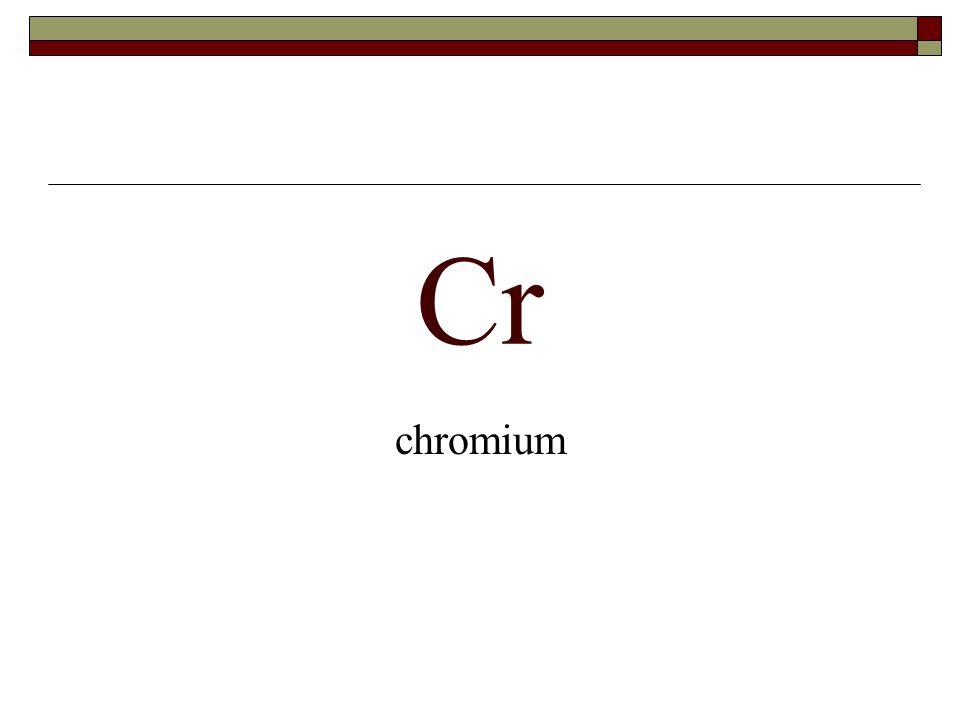 Cr chromium