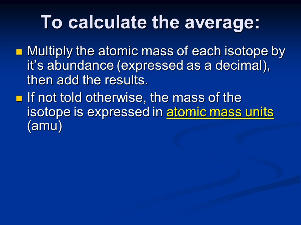 To calculate the average: