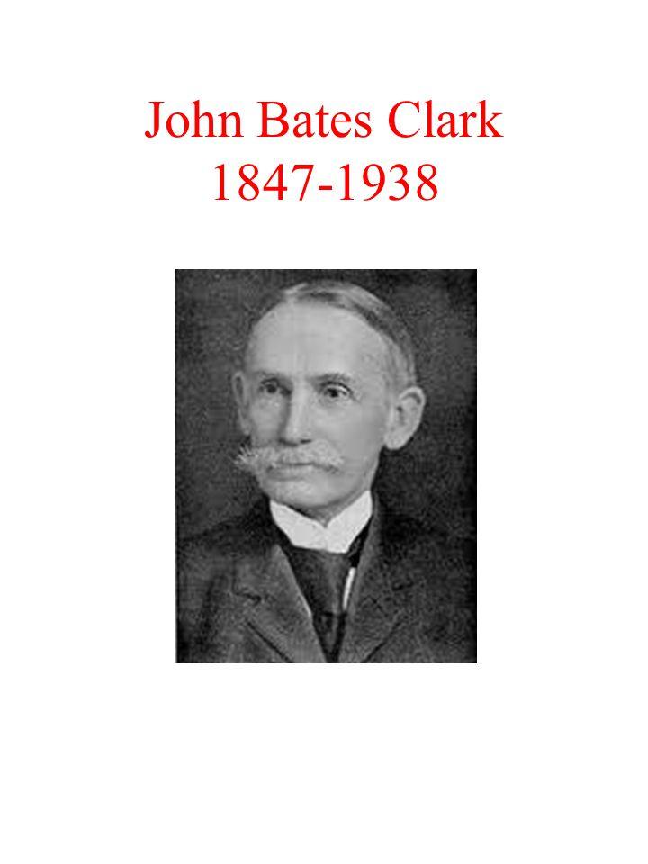 John Bates Clark 1847-1938
