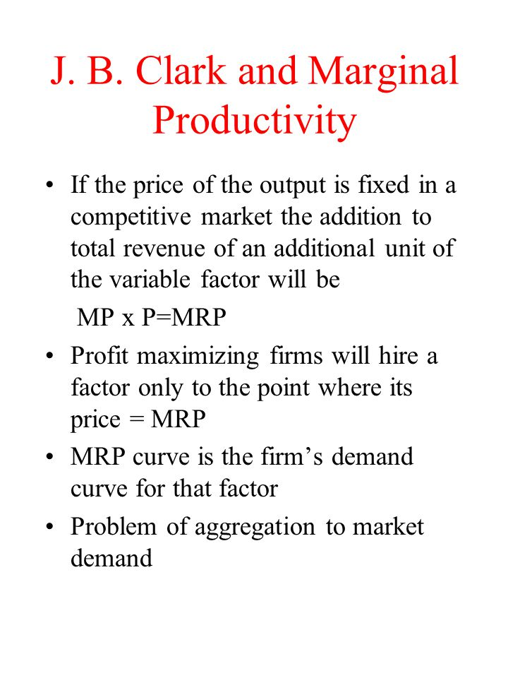 J. B. Clark and Marginal Productivity