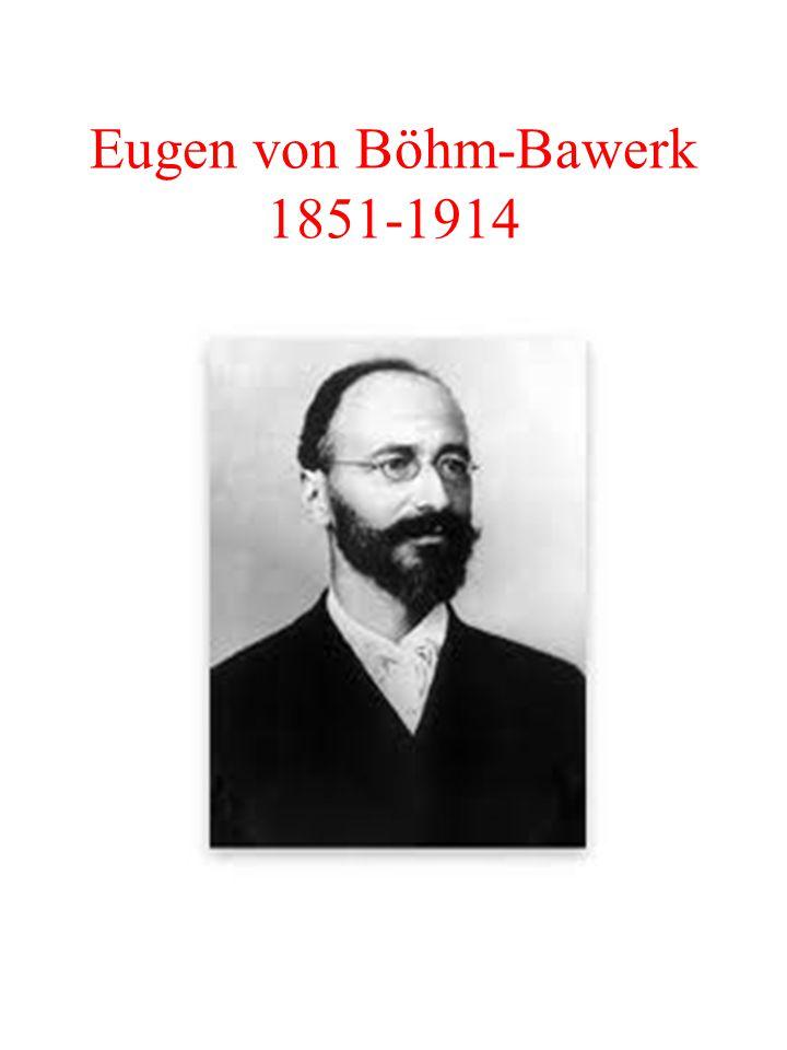 Eugen von Böhm-Bawerk 1851-1914