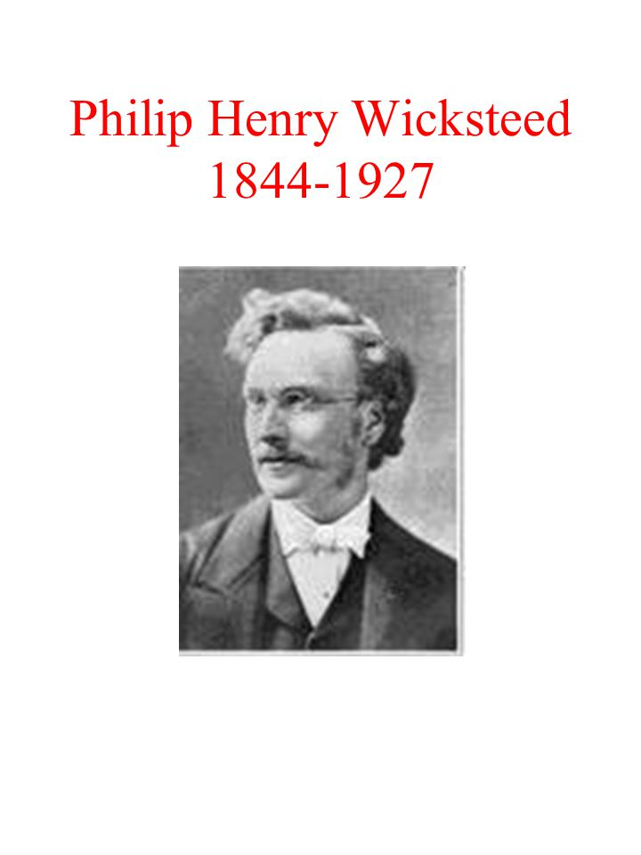 Philip Henry Wicksteed 1844-1927