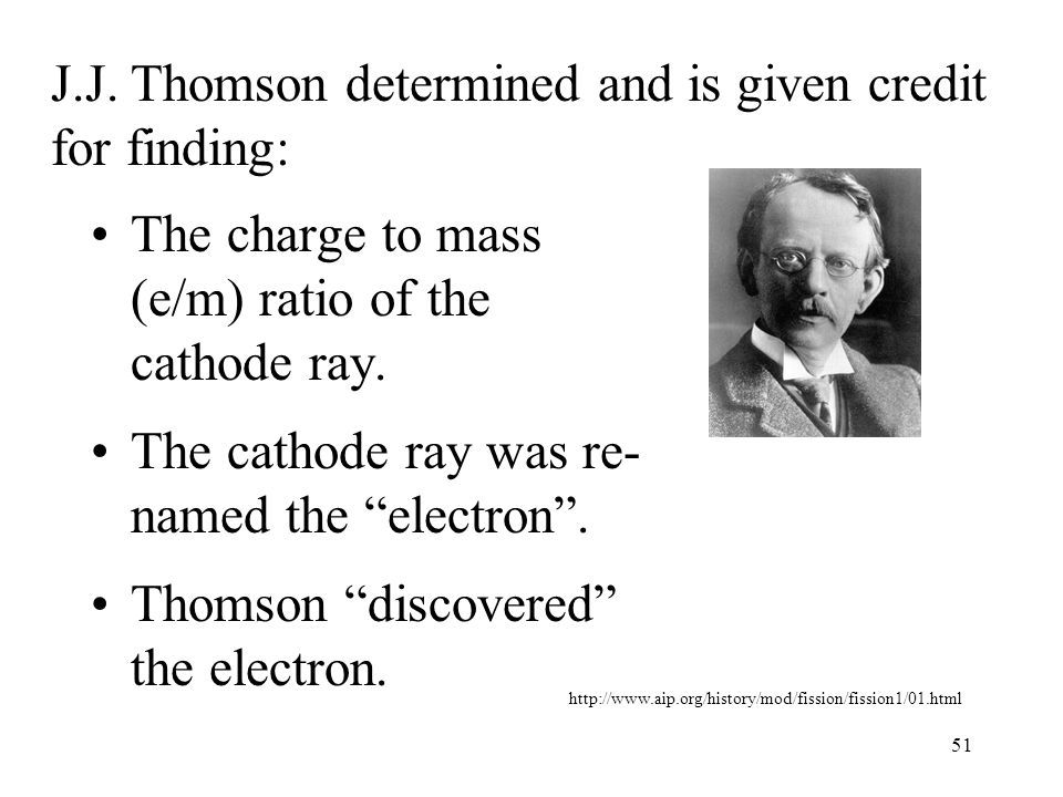 J.J. Thomson determined and is given credit for finding: