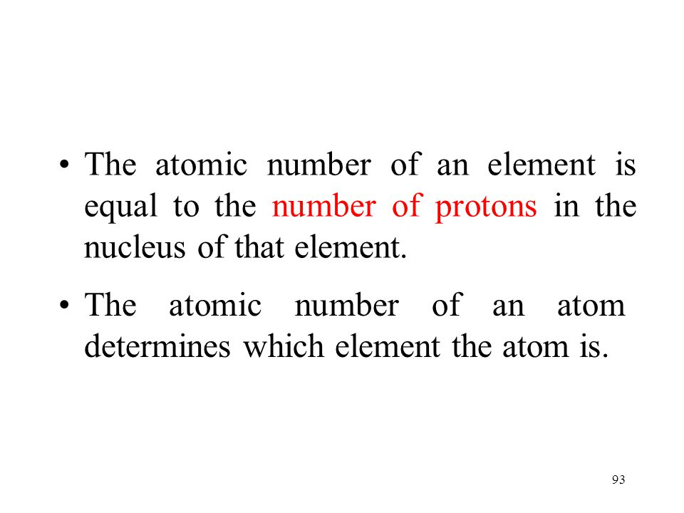 The atomic number of an element is equal to the number of protons in the nucleus of that element.