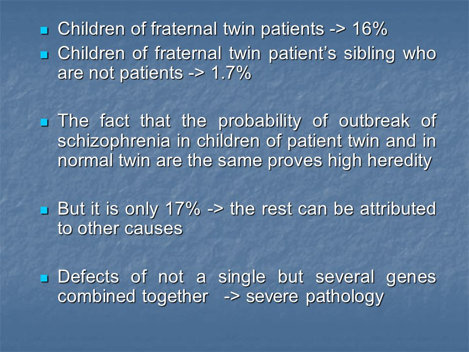 Children of fraternal twin patients -> 16%