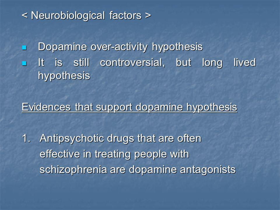 < Neurobiological factors >