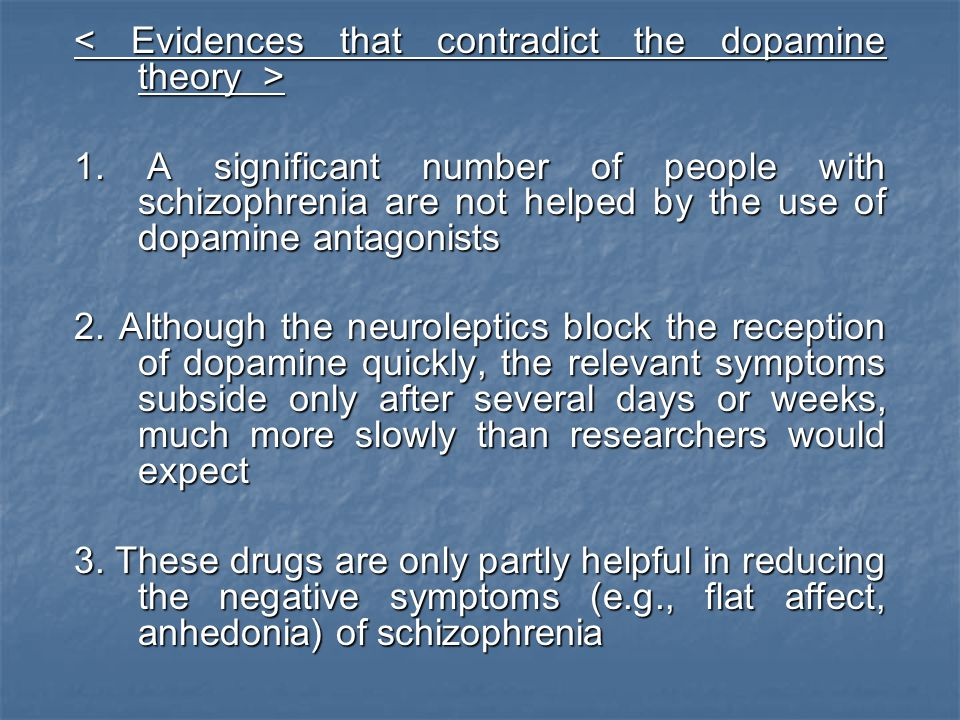 < Evidences that contradict the dopamine theory >