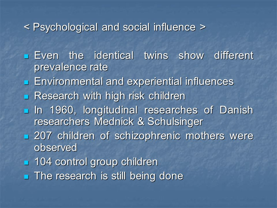 < Psychological and social influence >