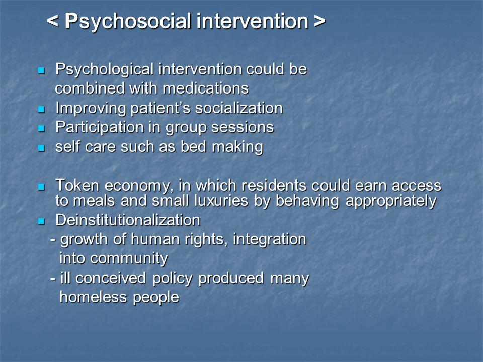 < Psychosocial intervention >