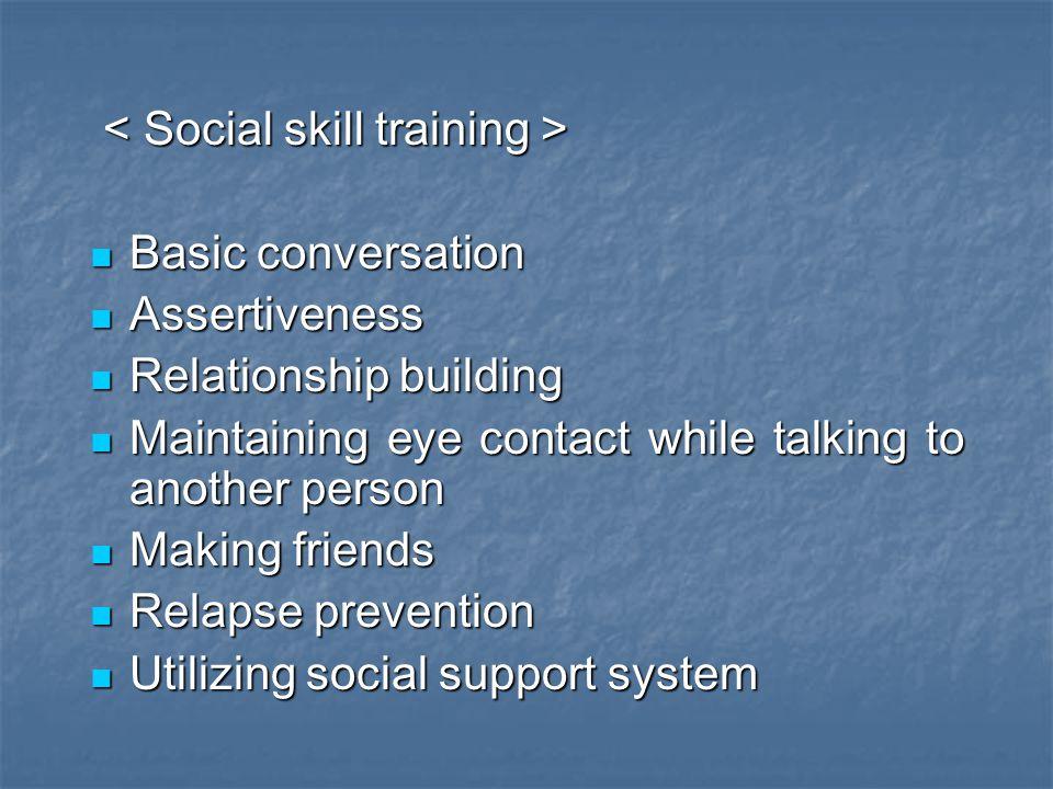 < Social skill training >
