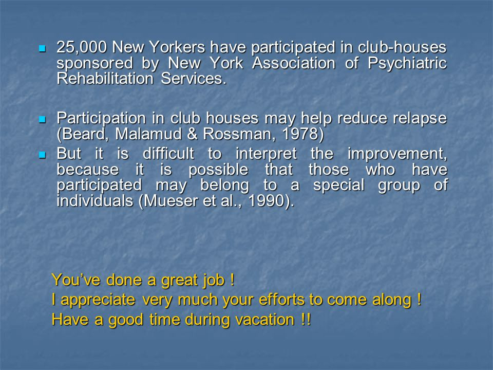 25,000 New Yorkers have participated in club-houses sponsored by New York Association of Psychiatric Rehabilitation Services.