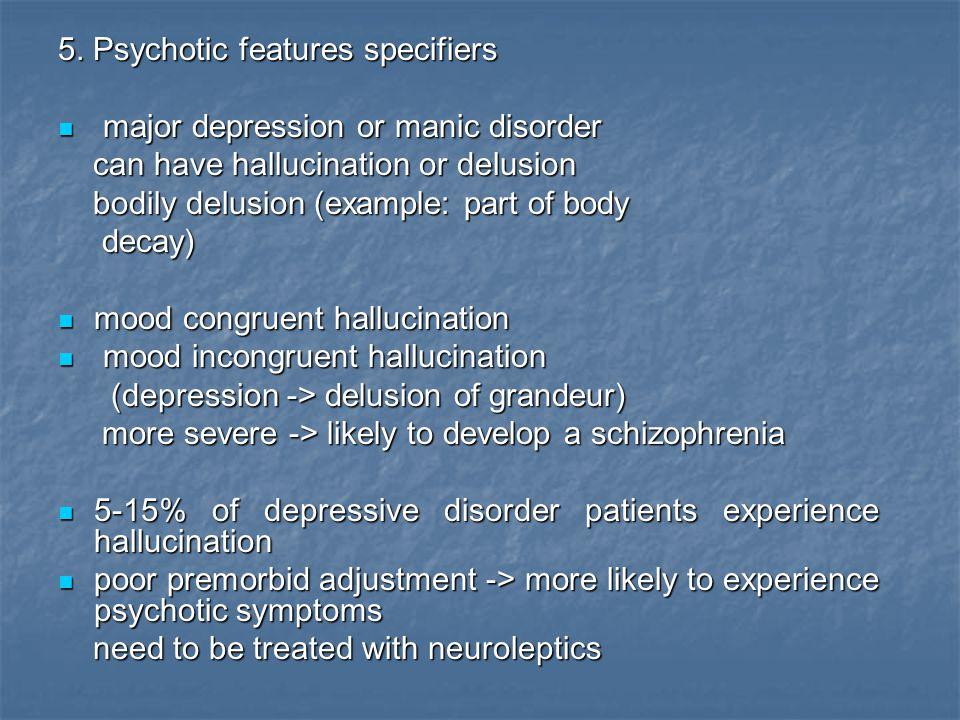 5. Psychotic features specifiers