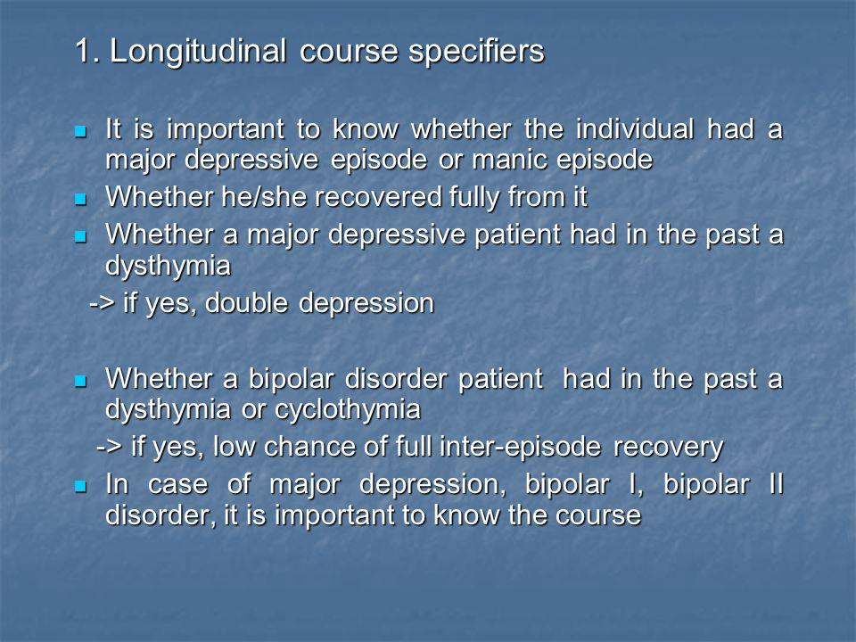 1. Longitudinal course specifiers
