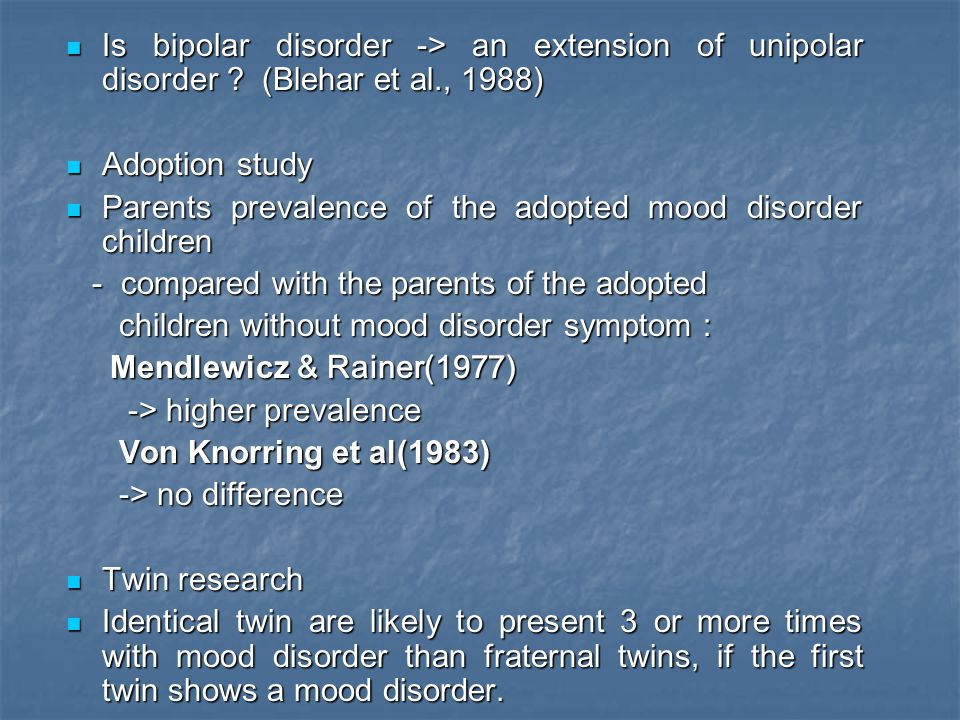 Is bipolar disorder -> an extension of unipolar disorder