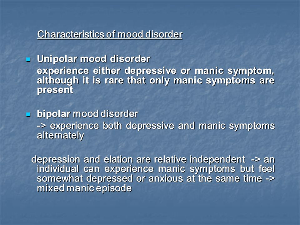 the characteristics and symptoms of bipolar affective disorder Bipolar disorder is a mood disorder one of the most serious symptoms of bipolar disorder is the most display psychopathic characteristics on a.