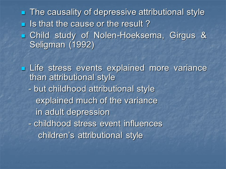 The causality of depressive attributional style