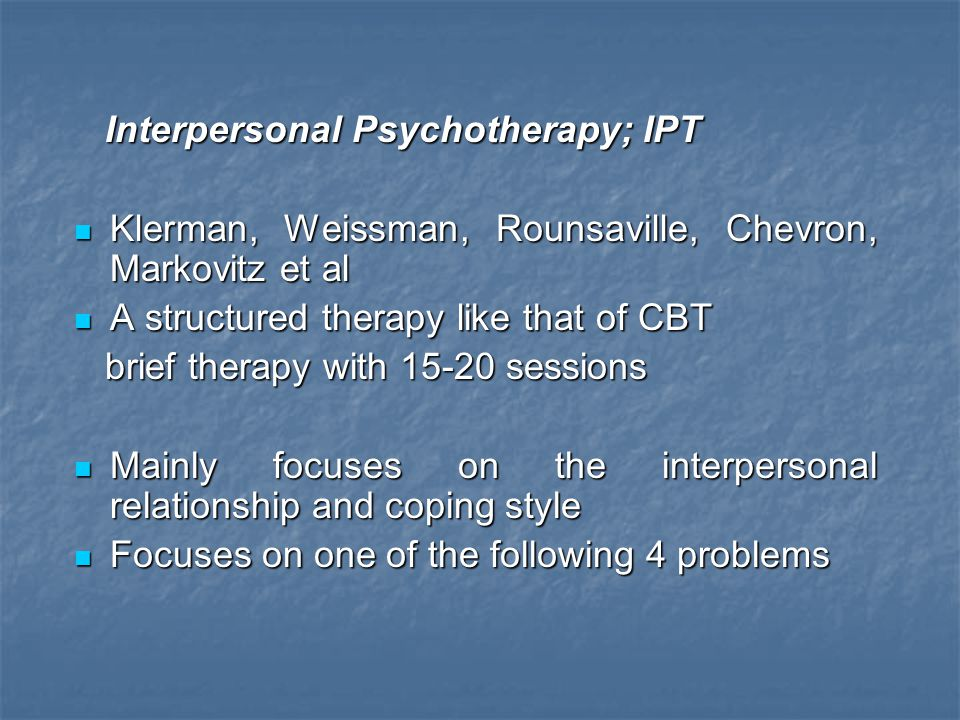 Interpersonal Psychotherapy; IPT