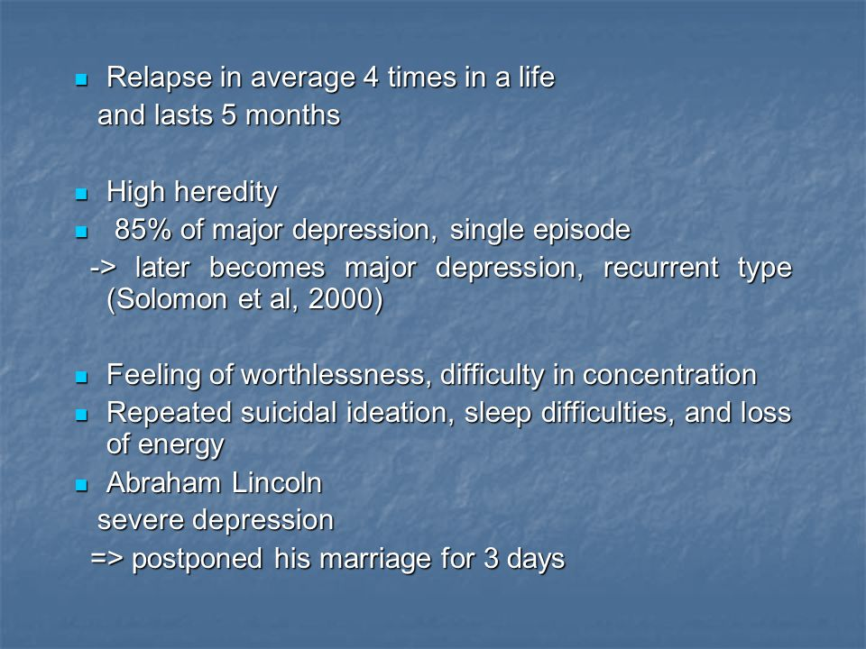 Relapse in average 4 times in a life