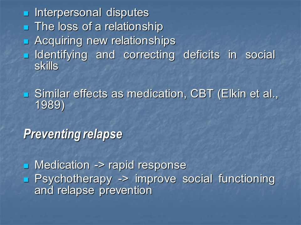 Preventing relapse Interpersonal disputes The loss of a relationship