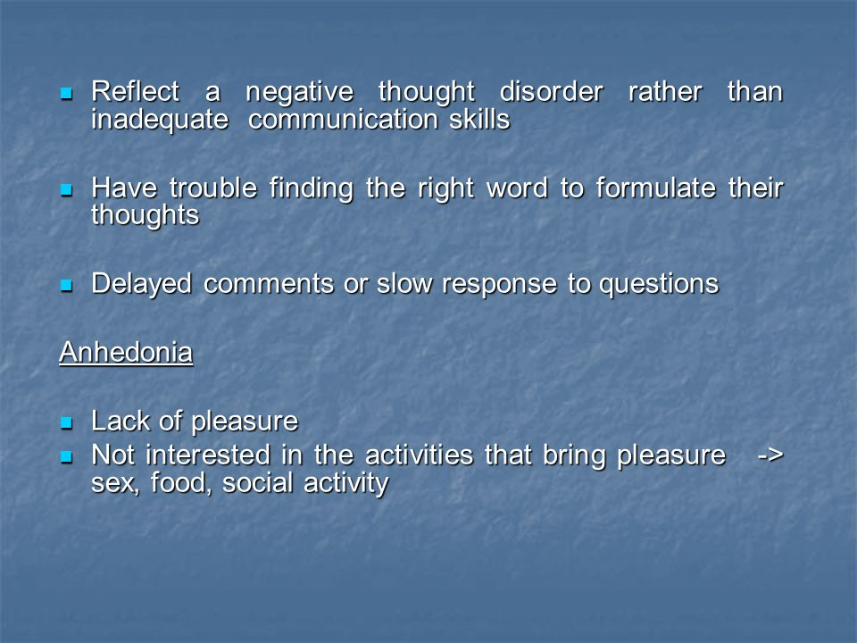 Reflect a negative thought disorder rather than inadequate communication skills