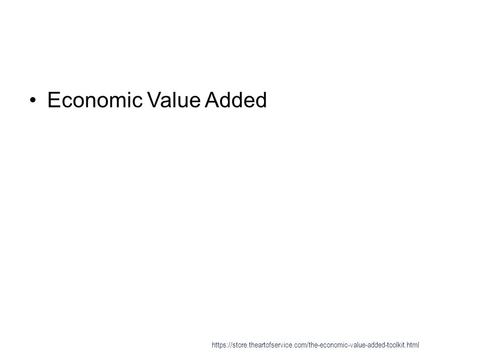 Economic Value Added https://store.theartofservice.com/the-economic-value-added-toolkit.html