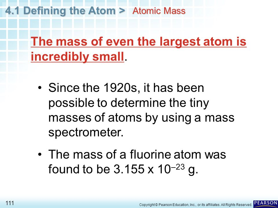 The mass of even the largest atom is incredibly small.