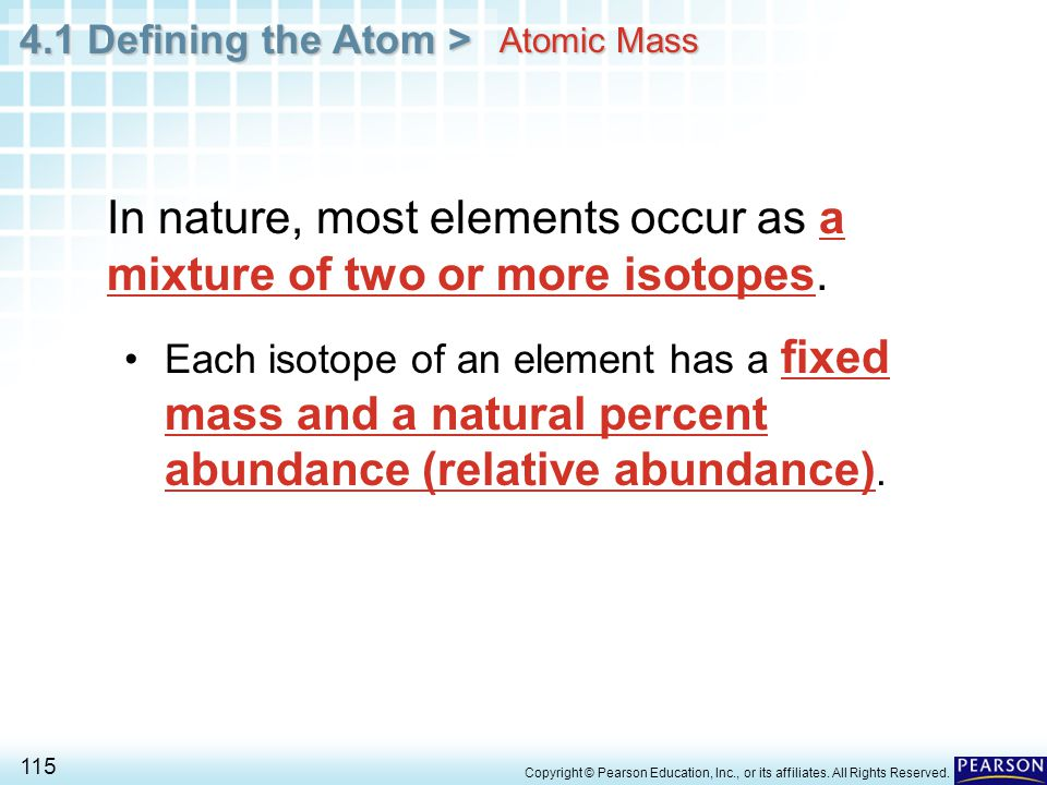 In nature, most elements occur as a mixture of two or more isotopes.