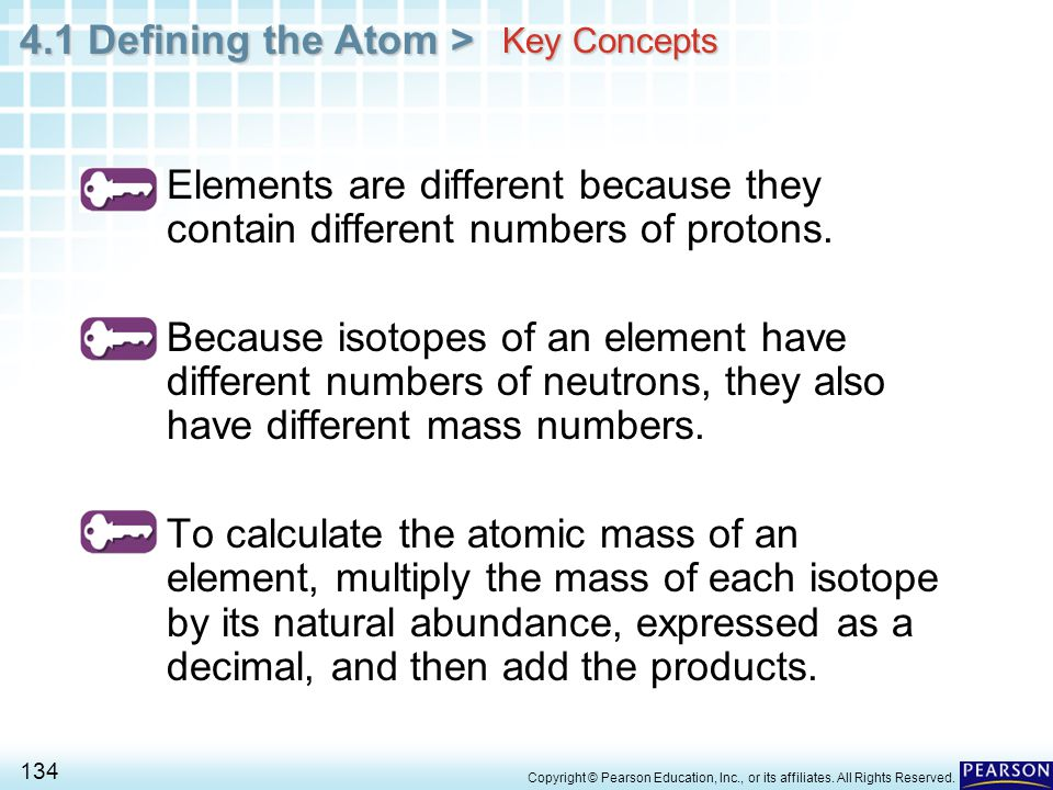 Key Concepts Elements are different because they contain different numbers of protons.