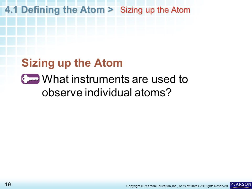Sizing up the Atom Sizing up the Atom. What instruments are used to observe individual atoms